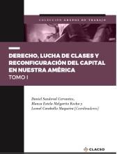 LIBRO.DERECHO,LUCHA DE CLASES, RECONFIGURACIÓN DEL CAPITAL. TOMO 1. CLACSO